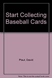 Baseball Cards (Start Collecting) by David Plaut (1989-11-03)