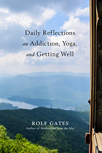 Daily Reflections on Addiction, Yoga, and Getting Well (English Edition)