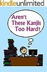 Aren't These Kanjis Too Hard? (Englis...