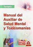 Manual De Los Auxiliares De Salud Mental Y Toxicomanias. Temario