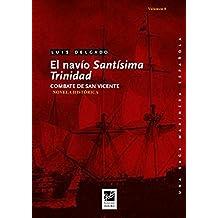El navío Santísima Trinidad: Combate de San vicente (Una saga marinera española nº 8)