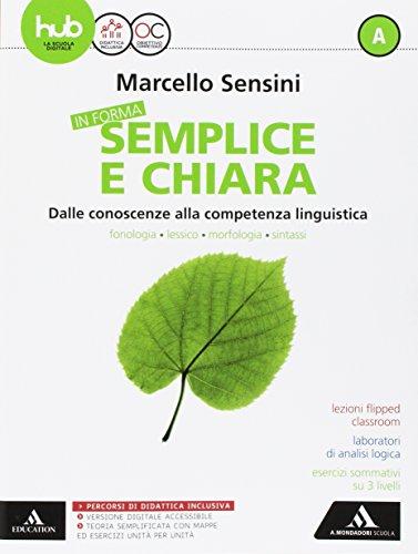 In forma semplice e chiara. Per la Scuola media. Con e-book. Con 2 espansioni online. Con 2 libri: Quaderno-Per te: A-B