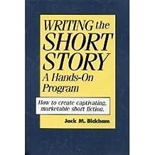 Writing the Short Story: A Hands-On Program by Jack Bickham (1994-09-15)