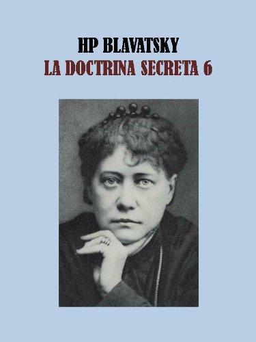 LA DOCTRINA SECRETA 6 - HELENA BLAVATSKY por HELENA BLAVATSKY