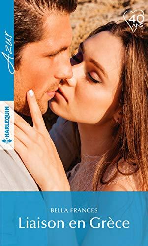 Liaison en Grèce (Azur) (French Edition) eBook: Bella Frances ...