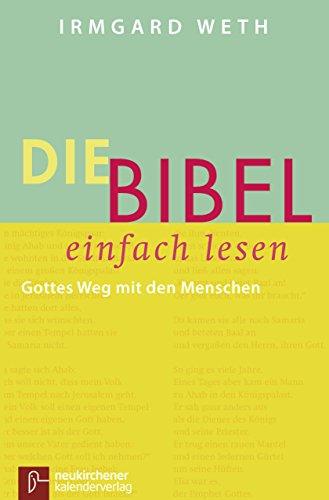 Die Bibel. einfach lesen: Gottes Weg mit den Menschen