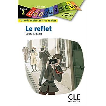 Le reflet - Niveau 2 - Lecture Découverte - Livre