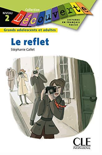 Le reflet - Niveau 2 - Lecture Découverte - Livre par Stéphanie Callet