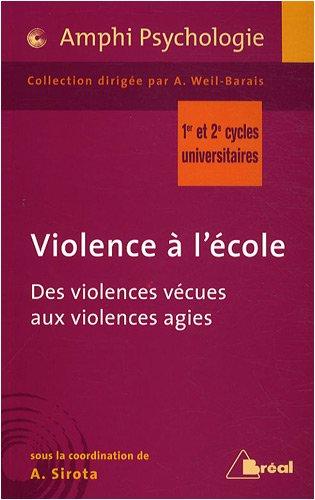 Violences à l'école : Des violences vécues aux violences agies par André Sirota, Claudine Blanchard-Laville, Patricio Calderon, Willy Falla, Collectif