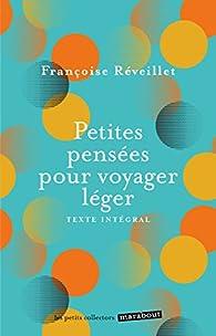 Petites pensées pour voyager léger par Françoise Réveillet