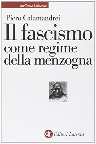 Il fascismo come regime della menzogna (Biblioteca universale Laterza) por Piero Calamandrei