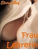 Frau Lehrerin - Nachhilfe in Sachen Sex