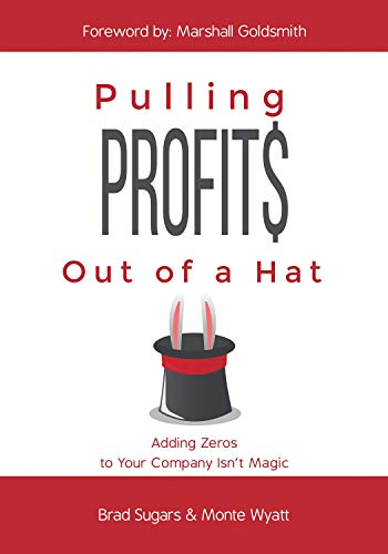 Pulling Profits Out of a Hat: Adding Zeros to Your Company Isn't Magic (Hat Coach)
