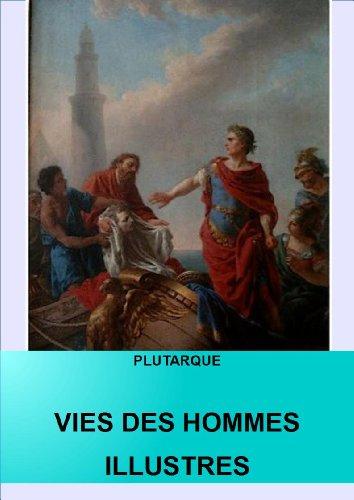 Vies des hommes illustres (version intégrale) par de Plutarque