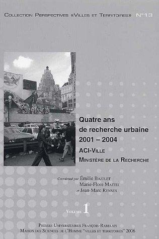 Quatre ans de recherche urbaine 2001-2004 en 2 volumes