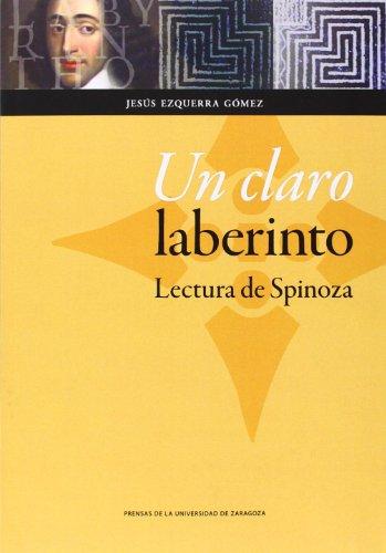 Un claro laberinto. Lectura de Spinoza (Humanidades) por Jesús Ezquerra Gómez