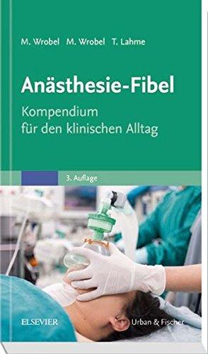 Anästhesie-Fibel: Kompendium für den klinischen Alltag