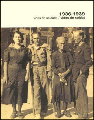 1936-1939 Vidas de soldado / Vides de soldat (Catàlegs d'exposicions)