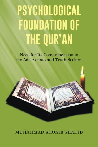 Psychological Foundation of the Qur'an I: Need for Its Comprehension in the Adolescents and Truth Seekers