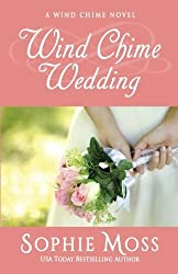 Wind Chime Wedding (A Wind Chime Novel) by Sophie Moss (2015-06-28)
