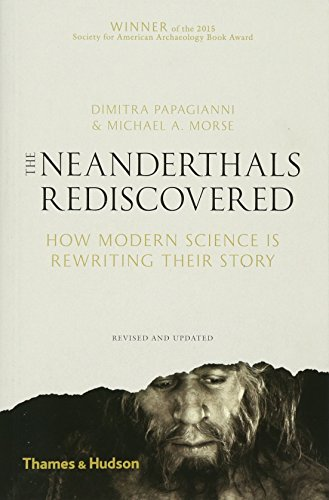 The Neanderthals rediscovered : How modern science is rewriting their story