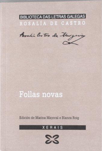 Follas Novas (Biblioteca Das Letras Galegas) por Rosalia De Castro