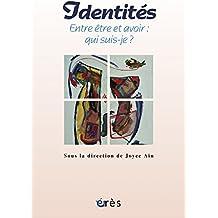 Identités : Entre être et avoir : qui suis-je ?