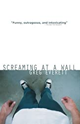 Screaming at a Wall by Greg Everett (2013-01-21)
