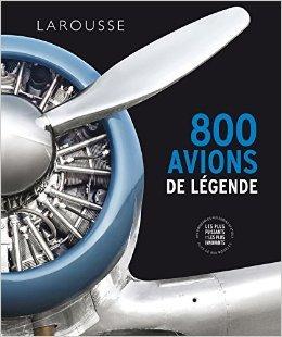 800 Avions De Legende - 800 avions de légende de Collectif (