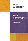 Paul for Everyone: 1 Corinthians (New Testament for Everyone)