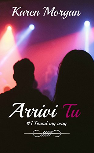 Arrivi Tu (#1 Trilogia Found My Way)