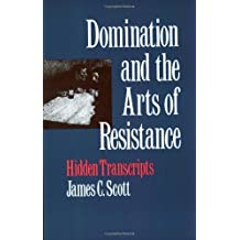 Domination & the Arts of Resistance – Hidden Transcripts
