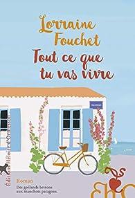 Tout ce que tu vas vivre par Lorraine Fouchet