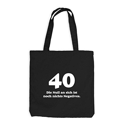 Jutebeutel - Geburtstag 40 Jahre - Die Null ist nichts negatives - Fun Geschenk Birthday Schwarz