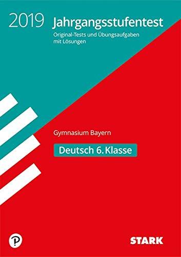 Jahrgangsstufentest Gymnasium - Deutsch 6. Klasse - Bayern