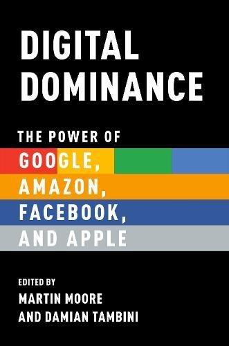 Preisvergleich Produktbild Digital Dominance: The Power of Google,  Amazon,  Facebook,  and Apple