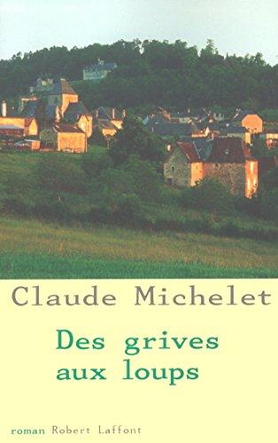 Des grives aux loups - Tome 1 par Claude MICHELET