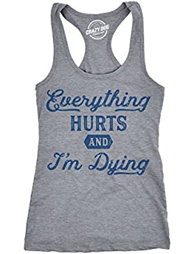 Crazy Dog Tshirts Womens Tank Everything Hurts and Im Dying Funny Workout Gym Racerback for Ladies - Divertente...