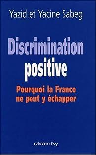 Discrimination positive par Yacine Sabeg