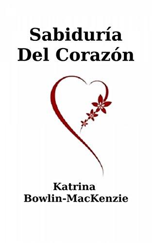 sabiduría del corazón por Katrina Bowlin-MacKenzie