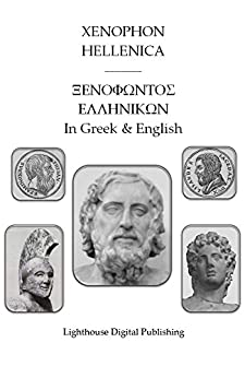Xenophon, Hellenica, Interlinear English Translation (Xenophon, Interlinear Classics Book 3) (English Edition) par [Xenophon]