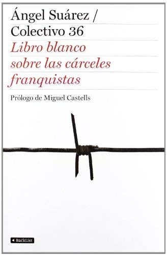 El libro blanco de las cárceles franquistas (BackList Contemporáneos No Ficción)