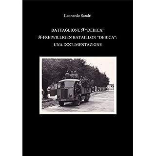 Il Battaglione SS Debica: Una documentazione: SS-Freiwilligen Bataillon Debica (Italian Edition)