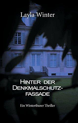 Hinter der Denkmalschutzfassade: Ein Winterthurer Thriller