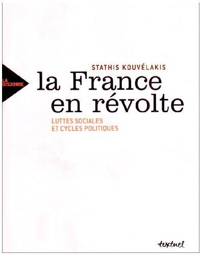 La France en révolte : Luttes sociales et cycles politiques par Stathis Kouvélakis