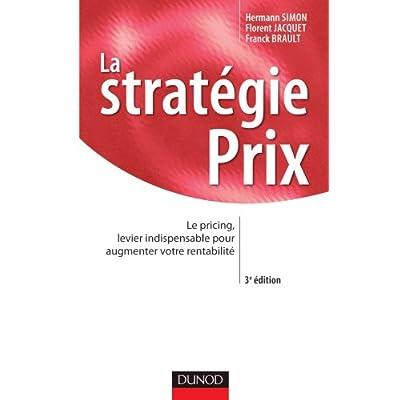 La stratégie prix - 3ème édition - Le pricing, levier indispensable pour augmenter votre rentabilité