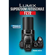 Lumix Superzoom Fotoschule FZ72