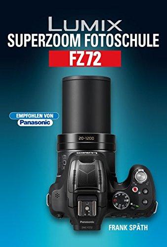 Lumix Superzoom Fotoschule FZ72 Panasonic Super-zoom-kamera