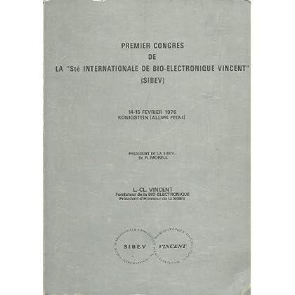 1er Congrès de la Société internationale de bio-électronique Vincent : 14-15 février 1976, Königsein, Allemagne fédérale