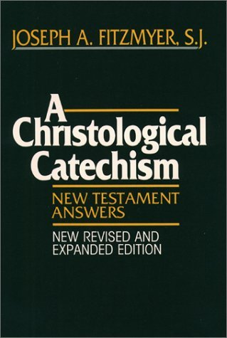 Christological Catechism, A: New Testament Answers: Written by Joseph A. Fitzmyer, 1991 Edition, (2nd Revised edition) Publisher: Paulist Press [Paperback]